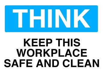 Poster that says Think Keep This Workplace Safe and Clean
