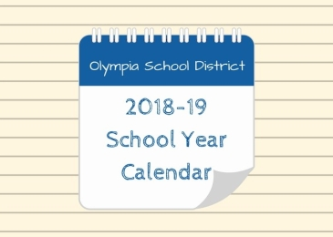 Graphic showing an image of a flip calendar that says Olympia School District 2018-19 School Year Calendar