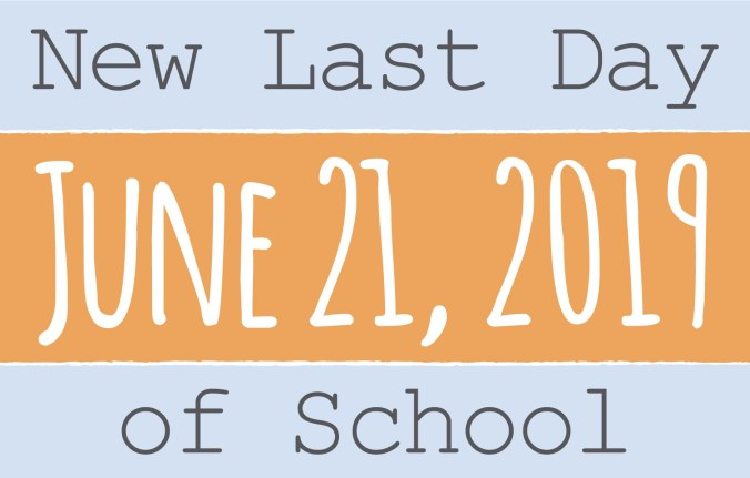 "Message that reads ""New Last Day of School June 21, 2019"""
