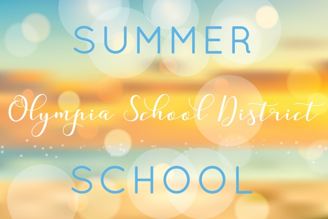 Summer School graphic showing yellow background with sunspots or bubbles. Message reads Olympia School District Summer School