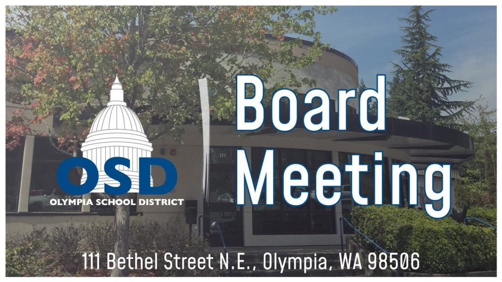 OSD Log of Capitol building with heading Board Meeting overlays a photo the Knox 111 Administrative Center building. The building street address is also on the graphic: 111 Bethel St. N.E., Olympia, WA 98506.