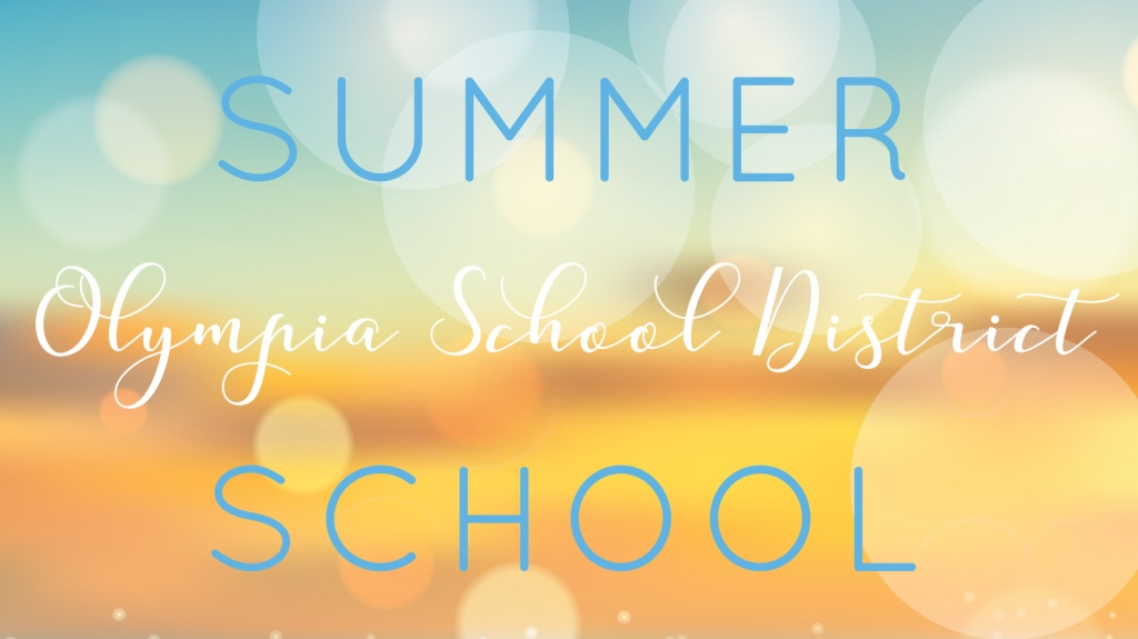 """Summer School graphic with white bubbles on a yellow and blue background with the words """"Summer School Olympia School District"""