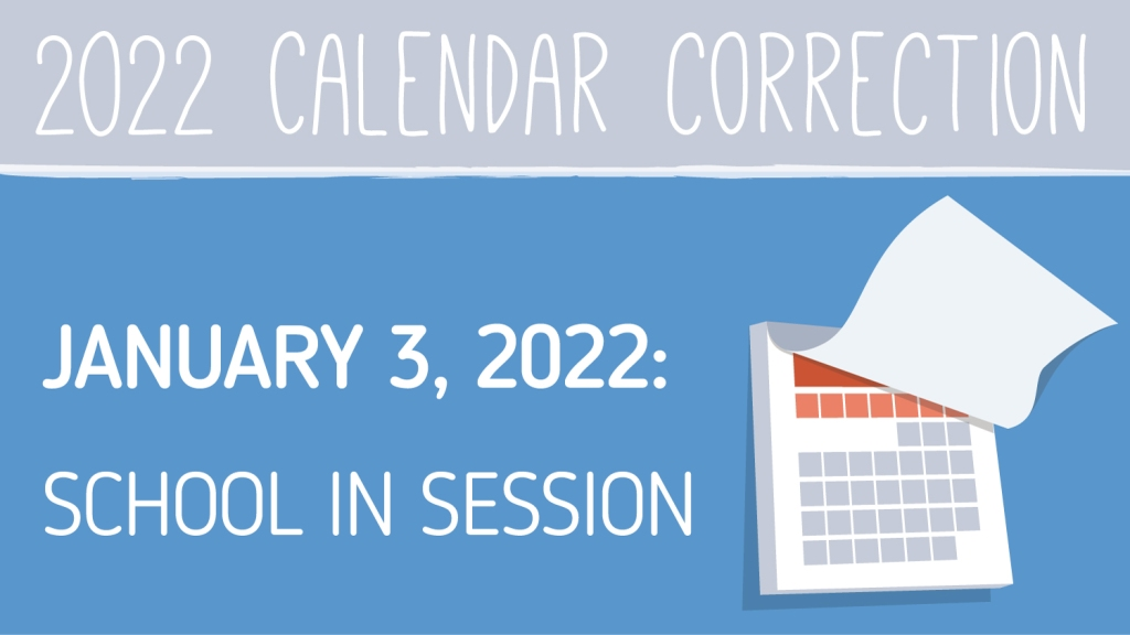 """Graphic of calendar page being flipped up and the words """"2022 Calendar Correction January 3, 2022: School In Session"""